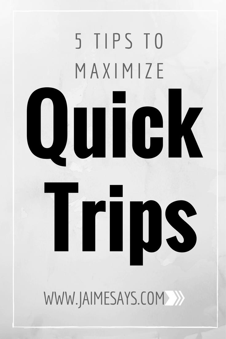Maximize a Quick Trip