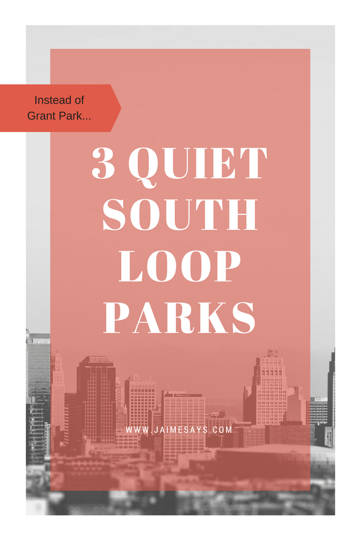 3 South Loop Park Alternatives to Grant Park