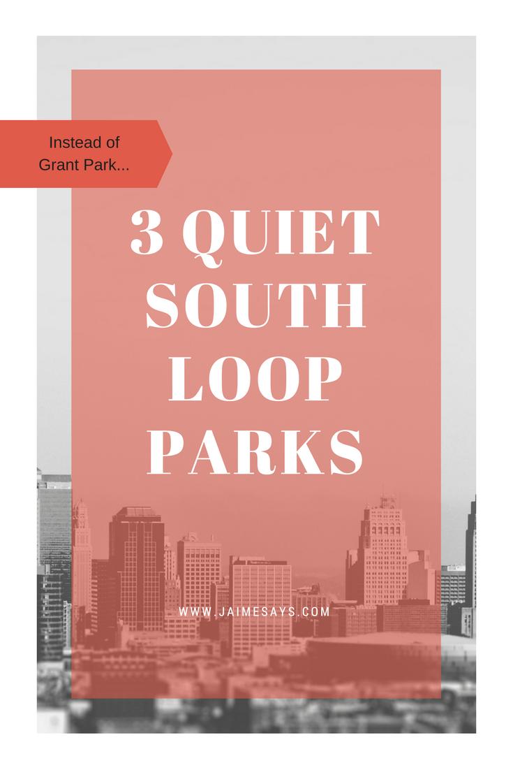 3 South Loop Park Alternatives to Grant Park