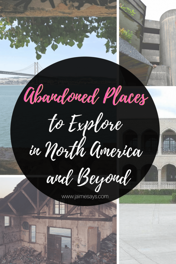 Abandoned places near me| abandoned places to explore near me | JaimeSays Travel and Lifestyle Blogger|Abandoned places in North America | Abandoned Places in Europe