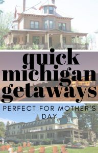 Consider a quick Michigan getaway as a gift for the next occasion you are celebrating. Maybe it's Mother's Day or something else entirely.