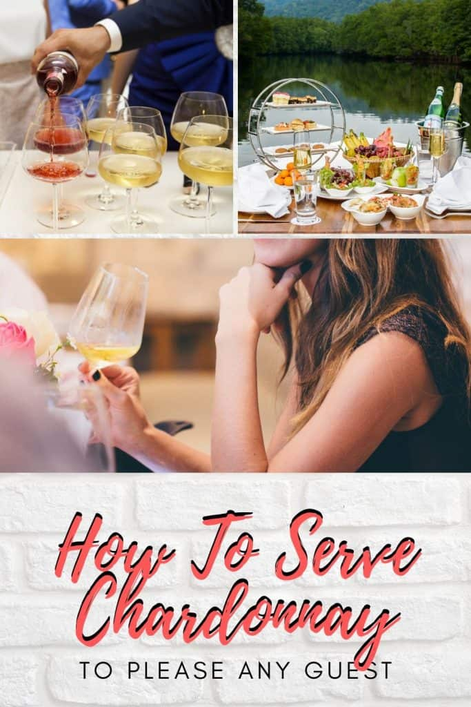 Pin on how to serve chardonnay
